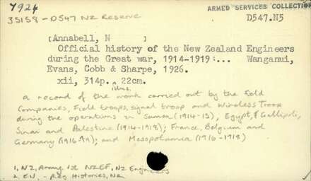 Official history of the New Zealand Engineers during the Great War, 1914-1919 : a record of the work carried out by the field companies, field troops, signal troop and wireless troop during the operations in Samoa (1914-15); Egypt, Gallipoli, Sinai and Palestine (1914-1918); France, Belgium and Germany (1916-1919); and Mesopotamia (1916-1918) - Auckland War Memorial Museum Tamaki Paenga Hira
