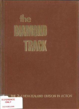 The Diamond Track From Egypt To Tunisia With The Second New Zealand Division 1942 1943 Collections Online Auckland War Memorial Museum