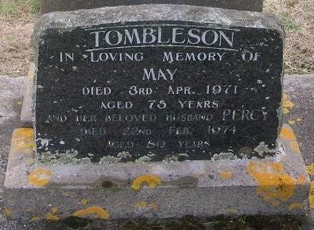 TOMBLESON - In loving memory of of MAY, died 3 April 1971 aged 75 years; and her beloved husband, PERCY, died 22 February 1974 aged 80 years.