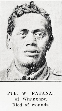 PTE. W. RATANA, of Whangape, Died of wounds. Taken from the supplement to the Auckland Weekly News 21 September 1916 p040. Sir George Grey Special Collections, Auckland Libraries, AWNS-19160921-40-29. Image has no copyright restrictions.