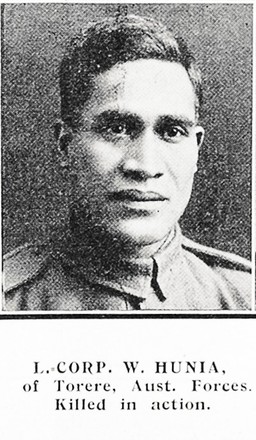 L. CORP. W. HUNIA, of Torere, Aust. Forces, Killed in action. Taken from the supplement to the Auckland Weekly News 31 October 1918 p041. Sir George Grey Special Collections, Auckland Libraries, AWNS-19181031-41-35. Image has no known copyright restrictions.