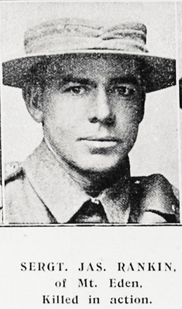 SERGT. JAS. RANKIN, of Mt. Eden, Killed in action. Taken from the supplement to the Auckland Weekly News 11 January 1917 p044. Sir George Grey Special Collections, Auckland Libraries, AWNS-19170111-44-6. Image has no known copyright restrictions.
