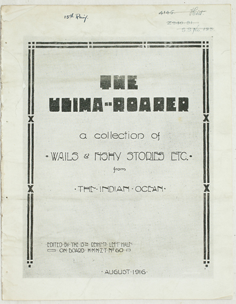 HMNZT 60. The ulima-roarer : a collection of wails & fishy stories, etc., from the Indian Ocean. (1916). [Indian Ocean]: [15th Reinforcements].