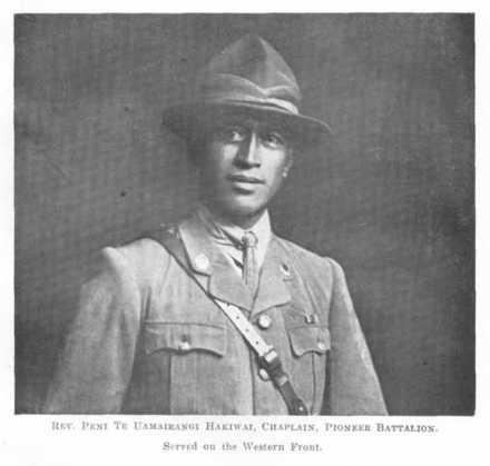 Rev. Peni Te Uamairangi Hakiwai, Chaplain, Pioneer Battalion. Cowan, J. (1926). The Maoris in the Great War. Auckland, N.Z.: Maori Regimental Committee by Whitcombe & Tombs.